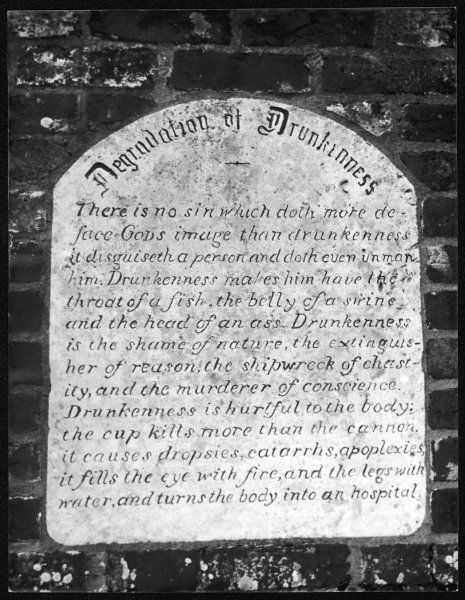 'Degradation of Drunkenness' : There is no sin which doth more deface God's image than drunkenness...' a curious slab set on a wall in the village of Kirdford, Sussex, England
