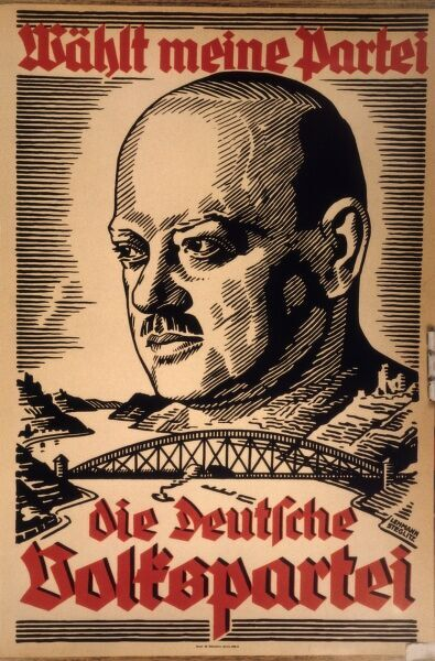 A German Peoples Party (DVP) poster showing their leader Stresemann as a benevolent presence dominating the landscape