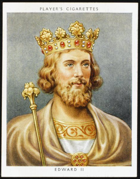 EDWARD II Reigned 1307 - 1327
