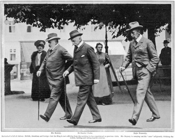 Edward VII in Marienbad for the water cure; Sir Stanley Clarke and Major Ponsonby in attendance