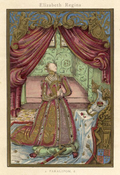 QUEEN ELIZABETH I QUEEN OF GREAT BRITAIN Shown kneeling and at prayer