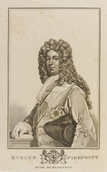 EVELYN PIERPOINT first duke of KINGSTON whig statesman, father of lady Mary Wortley Montagu