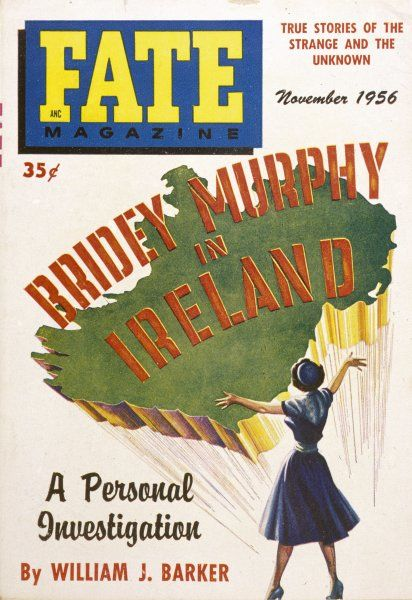 Cover of Fate Magazine, depicting 'Bridey Murphy' (alias Ruth Simmons, alias Virginia Tighe) -- the subject of a reincarnation experience visiting Ireland, home of the supposed Bridey Murphy
