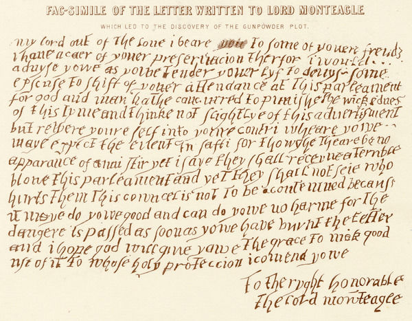 Anonymous letter sent to Lord Monteagle warning him not to attend parliament (this alerted the government to the plot)