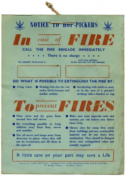 Notice to Hop-pickers giving advice as to fire prevention and what to do in case of a fire. Issued by Fire Offices' Committee Fire Protection Association
