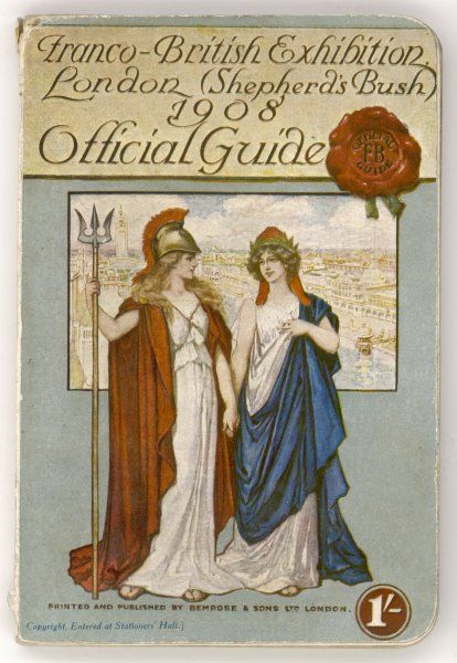 Britannia and Marianne hold hands with sisterly affection on the cover of the Franco- British Exhibition guide, symbolising the still uneasy entente cordiale