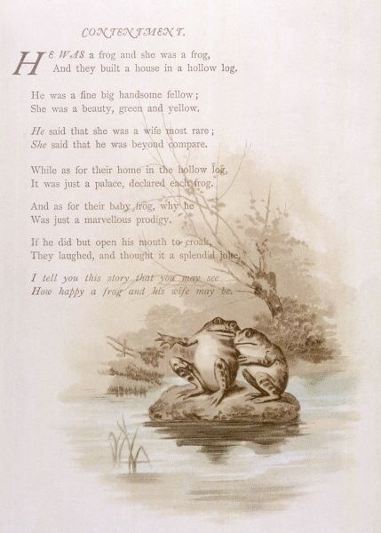 'He was a frog and she was a frog. He said that she was a wife most rare. She said he was beyond compare&#39