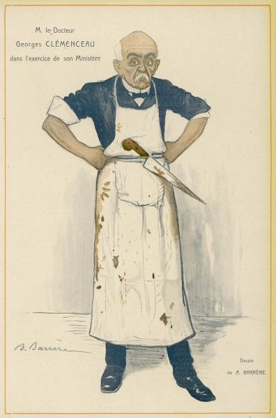 "GEORGES CLEMENCEAU French statesman depicted as a butcher ""in the exercise of his ministry&quot"