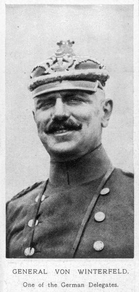 General Von Winterfeld. He was part of the German delegation who attended the Armistice Agreement. Date: November 1918