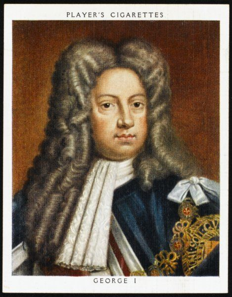 GEORGE I OF ENGLAND Reigned 1714 - 1727