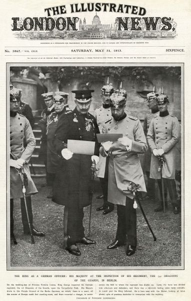 George V appearing in uniform at an inspection of his regiment, the 1st Dragoons of the Guards, in Berlin together with Kaiser Wilhelm II during a visit to Germany in 1913 for the wedding of the Kaiser's only daughter, Princess Victoria Louise