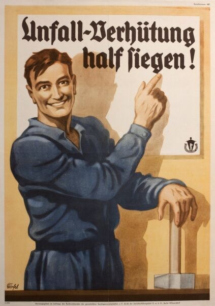 German poster about accident prevention at work, showing a smiling workman in blue overalls, holding a hammer.  20th century