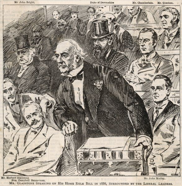 WILLIAM EWART GLADSTONE speaking on his Home Rule (for Ireland) bill in 1886 ; to his left is John Morley, to his right Campbell-Bannerman, leading liberals