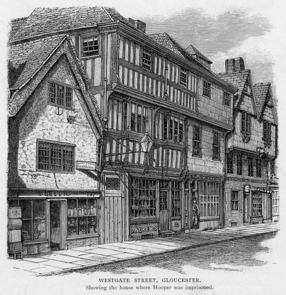 The house in Westgate Street, Gloucester, where the protestant bishop John Hooper was imprisoned before being burnt at the stake in 1555