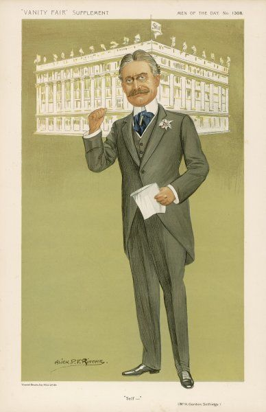 GORDON SELFRIDGE Born in Ripon, Wisconsin, USA. Organized Selfridge & Co (1908) and developed it into one of the largest department stores in Europe