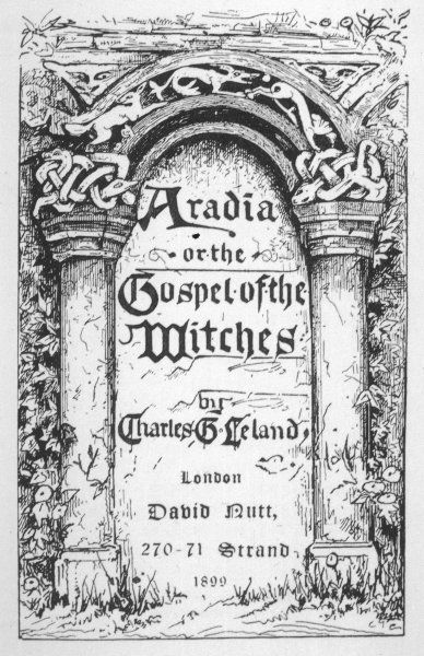 Leland's 'Aradia' - the gospel of the witches