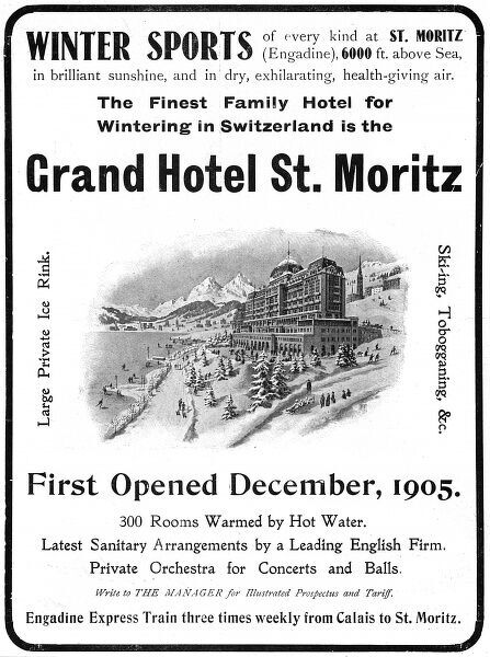 Advertisement for the Grand Hotel St Moritz, featuring the latest sanitary arrangements and the opportunity for every kind of winter sport Date: 1906