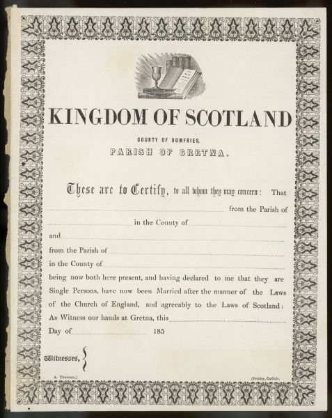 Marriage certificate from the parish of Gretna, Dumfries, Scotland, a favourite destination for English eloping couples, being just across the Scottish border