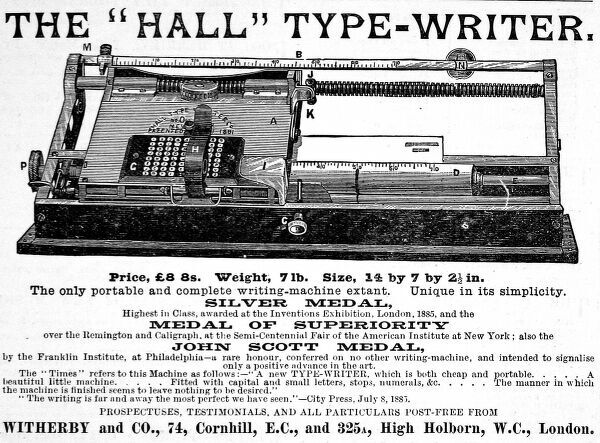 Advertisement for the Hall type-writer, the only portable writing machine of the time. Available from Witherby and Co., High Holborn, London