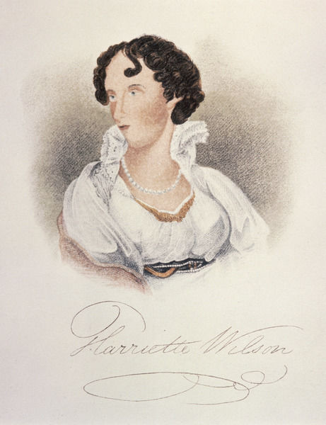 HARRIETTE WILSON Courtesan and memoir writer, one of whose 'friends' was the Duke of Wellington