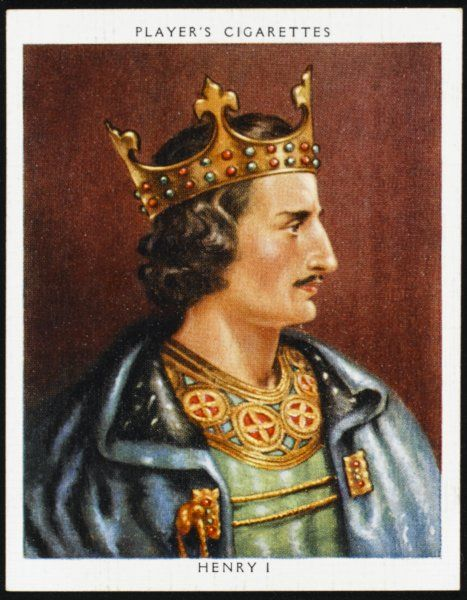 KING HENRY I OF ENGLAND Reigned 1100 - 1135