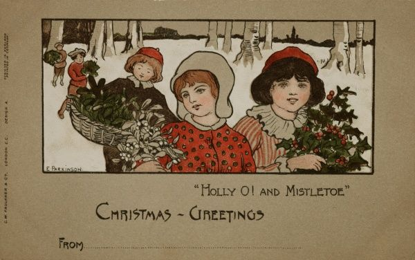 A Christmas Greetings card, showing children carrying bunches of holly and mistletoe in a snowy landscape