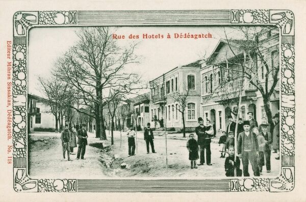 Hotel Street - Alexandroupoli (Dedeagatch), Greece - still under Ottoman control at this time. The Treaty of Lausanne (24 July 1923) affirmed that Western Thrace and Alexandroupoli would be controlled by Greece