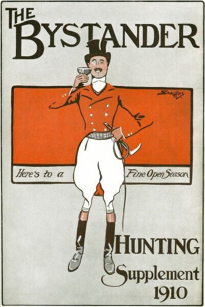 Front cover of the Bystander 'Hunting special number' from October 1912 showing a jolly, monocled huntsmen wearing a top hat and hunting clothes. He holds a glass in his hands and is proposing a toast