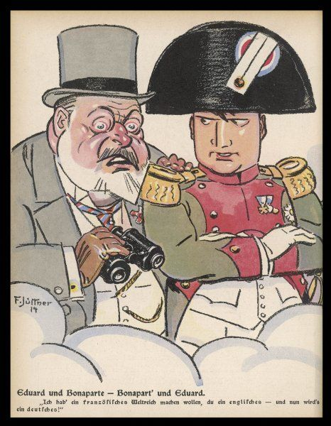 "Napoleon to Edward VII: ""I wanted to create a French Empire, you a British one -- now there's going to be a German one!&quot"