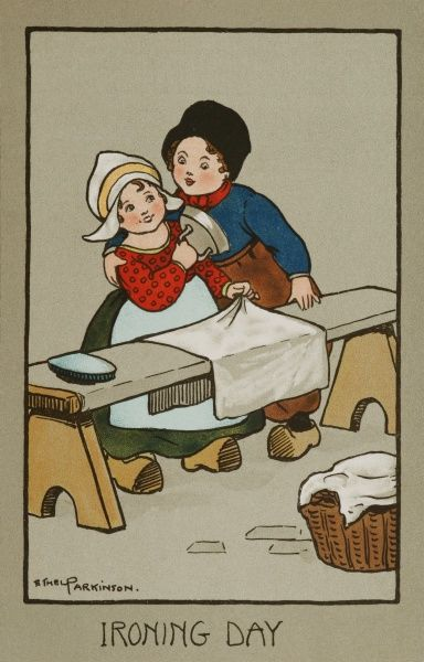 Ironing Day, by Ethel Parkinson. A little Dutch girl tries to iron a sheet, but a little boy has his arm round her and is trying to kiss her
