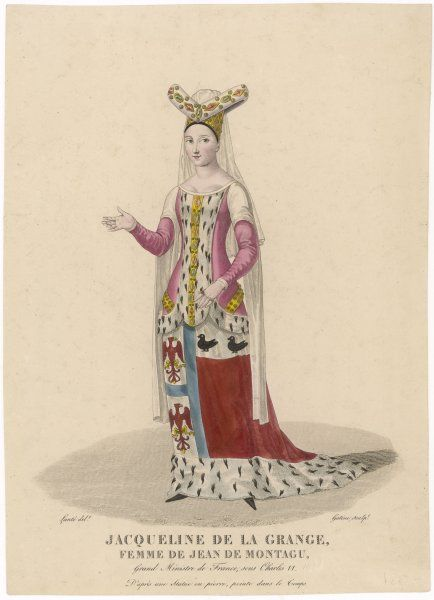 JACQUELINE DE LA GRANGE Wife of Jean de Montagu, the Grand Minister of France under Charles VI