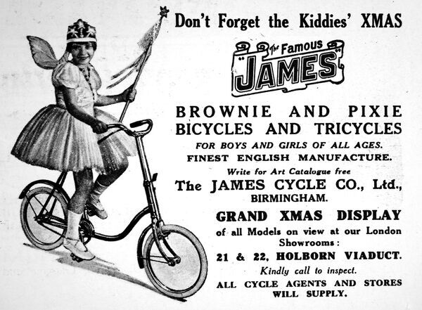 For boy and girls of all ages, the famous James bicycles and tricycles advertisement