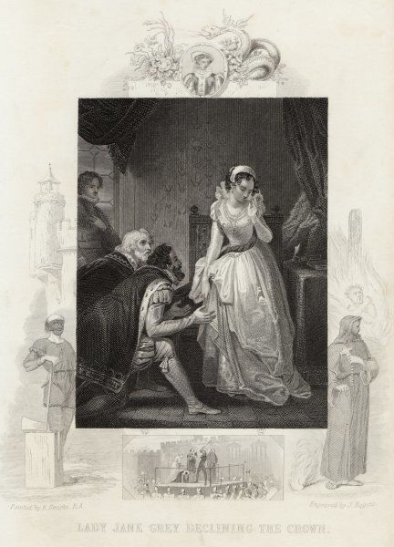 Lady Jane Grey declining the crown. She became Queen for nine days but was beheaded in the Tower of London when Mary Tudor took the crown