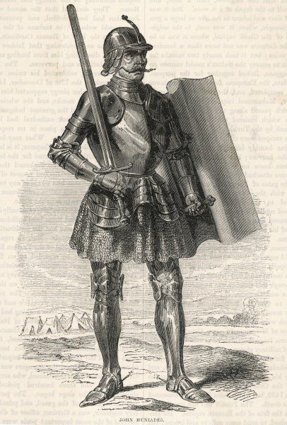 JANOS HUNIADI (or Hunyadi) Hungarian military commander against the Turks