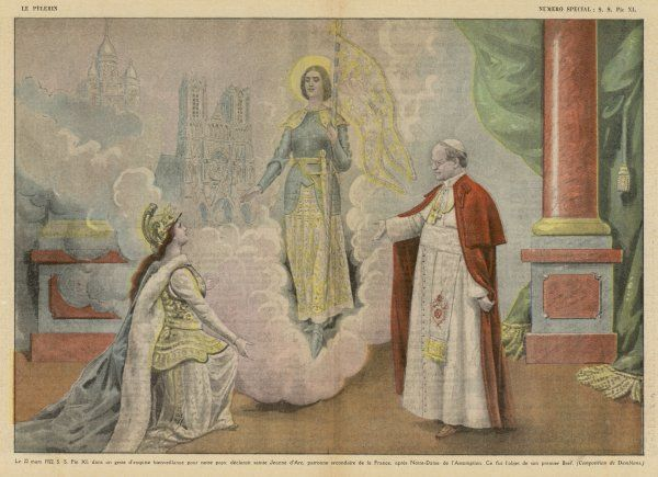 Pope Pius XI 'in a gesture of exquisite kindness' declares that Jeanne d'Arc is a secondary patron of France, after Notre Dame