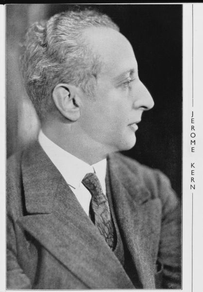 "JEROME KERN American composer and founding father of the modern musical. Best known for ""Ol' Man River"" and ""Smoke Gets in Your Eyes&quot"