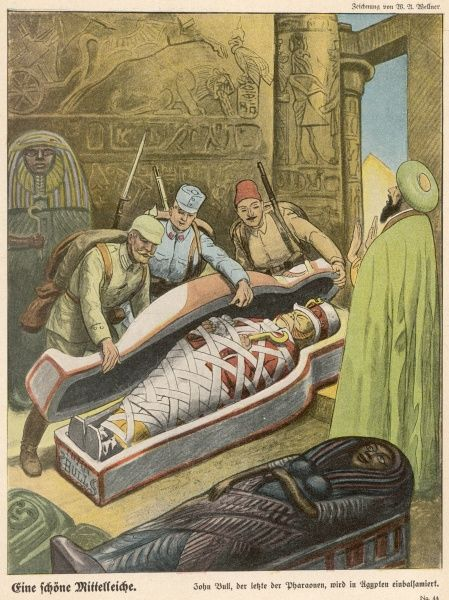 Germans in Egypt open a sarcophagus and find a mummified John Bull, all that is left of Britain's attempt to dominate the Near East
