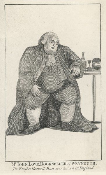 Mr John Love, a bookkeeper from Weymouth, is the fatest and heaviest man ever known in England!