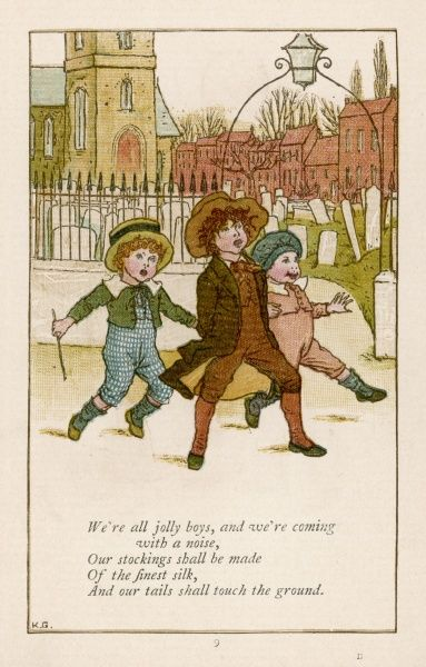 'We're all jolly boys, and we're coming with a noise, our stockings shall be made of the finest silk and our tails shall touch the ground.&#39
