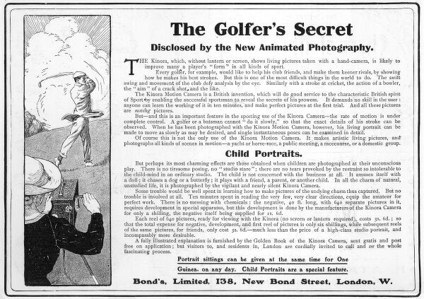 "Advertisement for the Kinora, which, without lantern or screen shows ""living"" pictures taken with a hand camera and, according to the ad, is likely to improve many player's ""form"" in all kinds of sport, including, it appears"