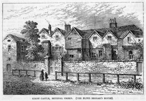 Kirby Castle, Bethnal Green, also known as the Blind Beggar's House