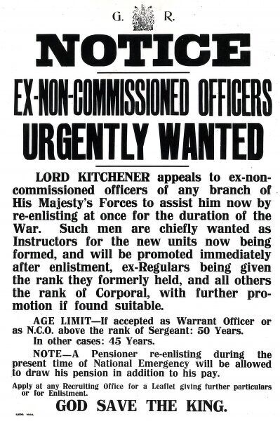 Lord Kitchener's recruitment notice for ex-non-commissioned officers to re-enlist for the First World War. They were needed urgently to train younger men.  October 1914
