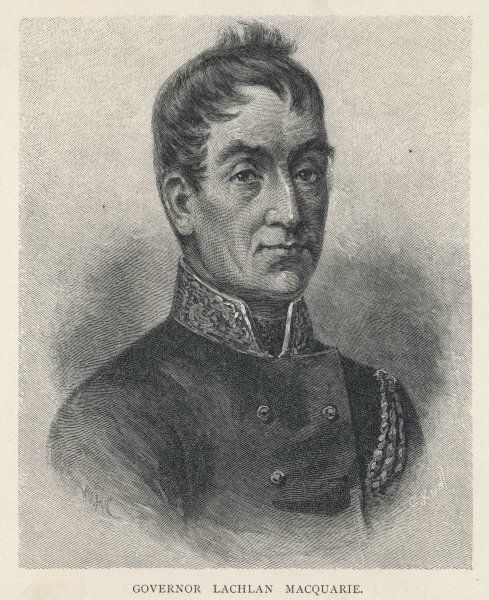 LACHLAN MACQUARIE British soldier and colonial administrator