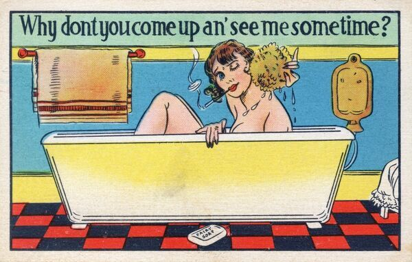 A rather saucy card showing a lady in the bath with the tagline: 'Why don't you come up an' see me sometime?' Date: circa 1940s