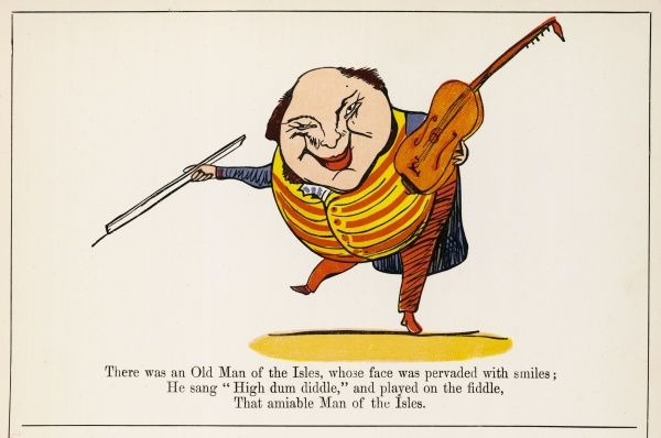 There was on Old Man of the Isles, whose face was pervaded with smiles; He sung high dum diddle, and played on the fiddle, that amiable Man of the Isles