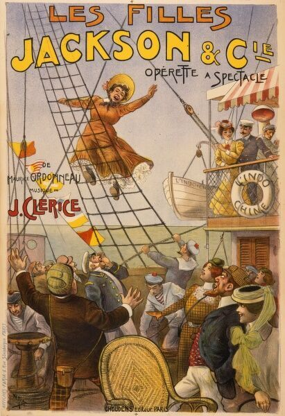 "Poster advertising the operetta ""Les Filles Jackson et Cie"" composed by J. Clerice, showing a scene with a lady halfway up a ship's netting much to the astonishment of more conservative passengers on board"
