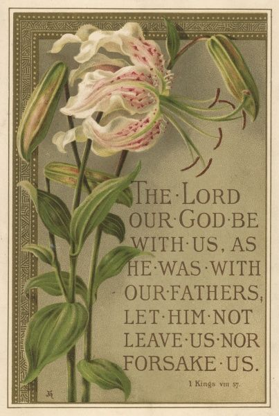 'The Lord our God be with us...' - text with ornamental lilies or orchids