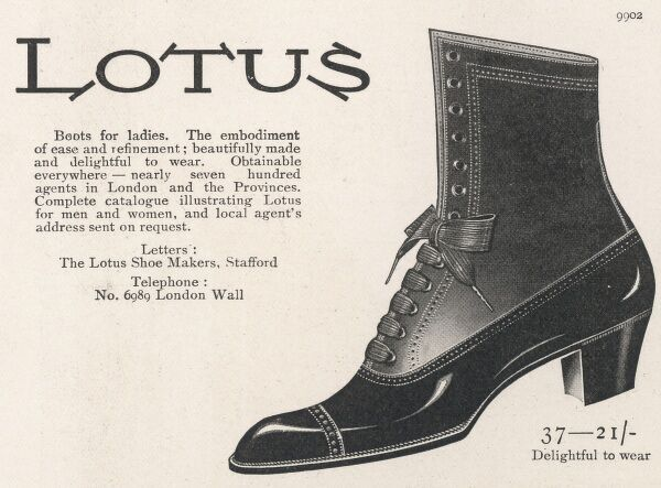 "Advertisement for ladies' boots, ""the emodiment of ease and refinement, beautifully made and delightful to wear"" manufactured by Lotus of Stafford"