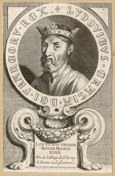 LOUIS IV D'OUTREMER (from beyond the seas) king of France, so named because he was brought up in England