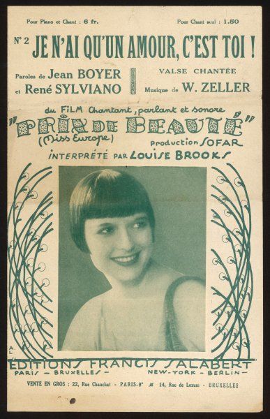 Songsheet for 'Je n'ai qu'un Amour, c'est toi' as sung by American film actress LOUISE BROOKS (1906-1985), in the movie Prix de Beaute [FR 1930], which turned out to be her last starring role